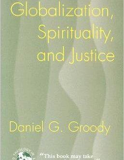 Globalization, Spirituality & Justice
