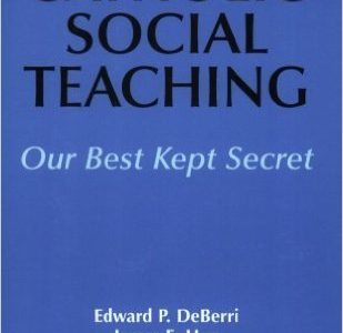 Catholic Social Teaching, Our Best Kept Secret