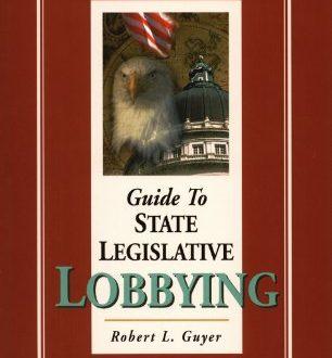 Guide to State Legislative Lobbying