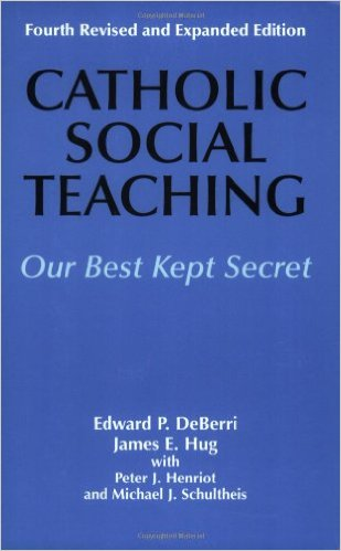 Catholic Social Teaching, Our Best Kept Secret