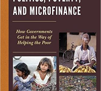 Politics, Poverty & Microfinance
