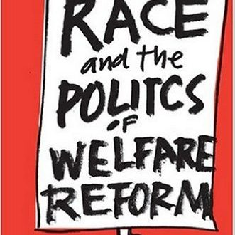 Race & the Politics of Welfare Reform