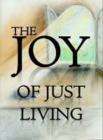 The Joy of Just Living