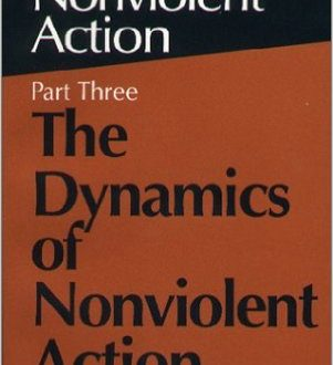 The Politics of Nonviolent Action Part Three The Dynamics of Nonviolent Action