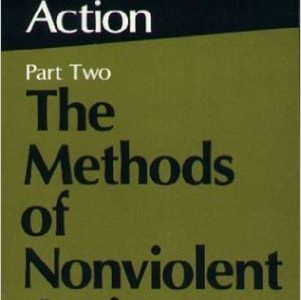 The Politics of Nonviolent Action: Part Two, The Methods of Nonviolent Action