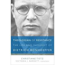 Theologian of Resistance, The Life & Thought of Dietrich Bonhoeffer