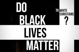 Do Black Lives Matter to White Christians