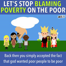 Let's Stop Blaming Poverty on the Poor