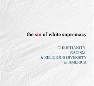 The Sin of White Supremacy