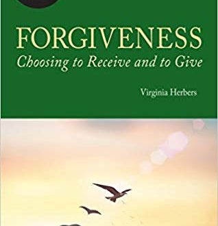 Forgiveness - Choosing to Receive and Give
