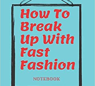 How to Break Up with Fast Fashion Notebook