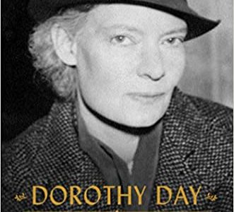 Dorothy Day, A Dissenting Voice of the American Century