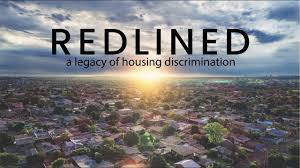 Redlined-A Legacy of Housing Discrimination