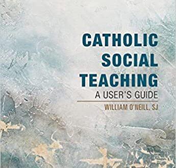 Catholic Social Teaching - A Users Guide