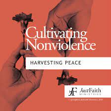 Cultivating Nonviolence, Harvesting Peace